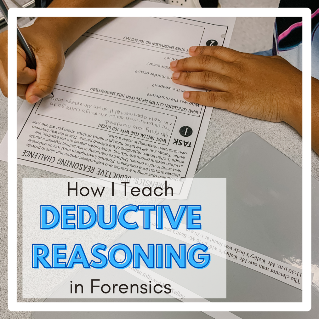 how I teach deductive reasoning in Forensics